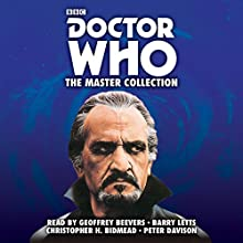 Doctor Who: The Master Collection: Five Complete Classic Novelisations Audiobook by Malcolm Hulke, Barry Letts, Christopher H Bidmead Narrated by Geoffrey Beevers, Barry Letts, Peter Davison, Christopher H Bidmead