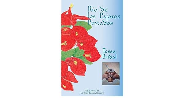 Amazon.com: Río de los Pájaros Pintados (Spanish Edition) eBook: Tessa Bridal: Kindle Store