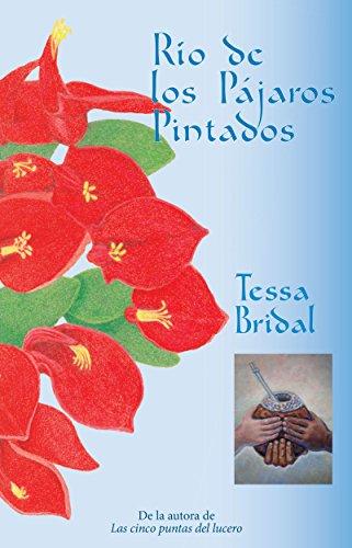 Río de los Pájaros Pintados (Spanish Edition) by [Bridal, Tessa]