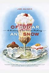 Of Sugar and Snow: A History of Ice Cream Making (California Studies in Food and Culture) by Jeri Quinzio (2010-03-01)