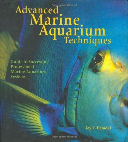 Advanced Marine Aquarium Techniques: Guide to Successful Professional Marine Aquarium Systems by Brand: TFH Publications, Inc.