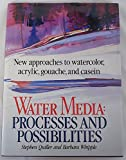 Water Media Processes and Possibilities