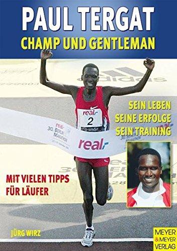 Paul Tergat: Champ und Gentleman