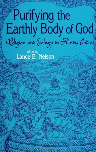 Purifying the Earthly Body of God: Religion and Ecology in Hindu India (SUNY Series in Religious Studies) (Suny Series, Religious Studies) (1998-09-03) (Purifying Earthly Body Of God compare prices)