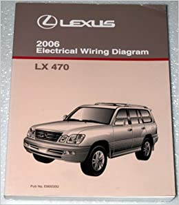 2006 Lexus Lx470 Electrical Wiring Diagram Uzj100 Series Toyota. 2006 Lexus Lx470 Electrical Wiring Diagram Uzj100 Series Toyota Motor Corporation Amazon Books. Wiring. Lx470 Fuse Diagram At Scoala.co