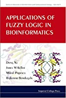 Applications of Fuzzy Logic in Bioinformatics Front Cover