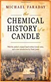 The Chemical History of a Candle, Michael Faraday and Frank A. J. L. James, 0199694915