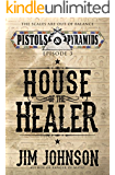House of the Healer (Pistols and Pyramids Book 3)