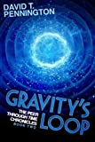 img - for Gravity's Loop: The Peer Through Time Chronicles: Book Two book / textbook / text book