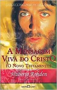 Mensagem Viva do Cristo: (o Novo Testamento), A: Huberto