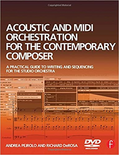 Acoustic and MIDI Orchestration for the Contemporary Composer: A