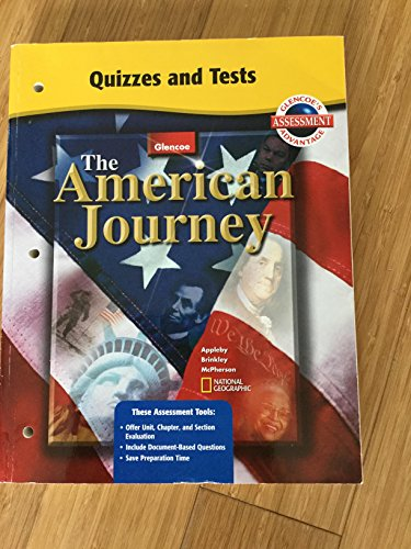 Quizzes and Tests for Glencoes The American Journey by Appleby, Brinkley, McPherson