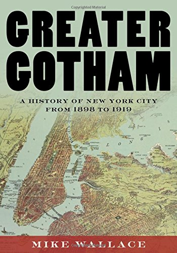 Greater Gotham: A History of New York City from 1898 to 1919 (The History of NYC Series) cover