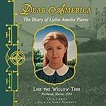 Dear America: Like the Willow Tree | Lois Lowry
