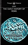 img - for The Early History of Rome: Books I-V of the History of Rome from its Foundation (Penguin Classics) (Bks. 1-5) book / textbook / text book