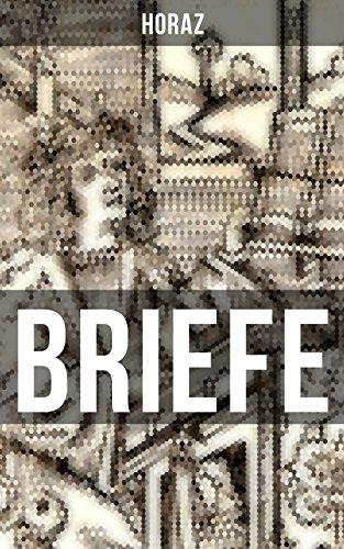 BRIEFE: Episteln: Briefgedichte und Lebensphilosophie von Quintus Horatius Flaccus (German Edition)