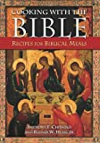 Cooking with the Bible, Anthony F. Chiffolo and Rayner W. Hesse, 0313375615