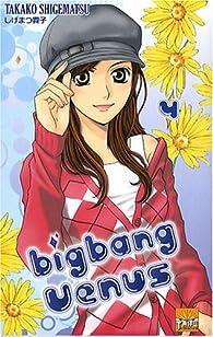 Big Bang Vénus, Tome 4 par Takako Shigematsu