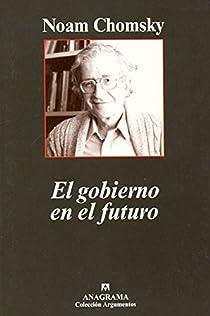 El gobierno en el futuro par Noam Chomsky