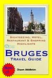 hotel brugge - Bruges, Belgium Travel Guide - Sightseeing, Hotel, Restaurant & Shopping Highlights (Illustrated)