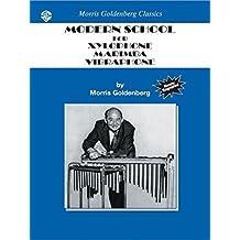 Modern School for Xylophone, Marimba, Vibraphone (Morris Goldenberg Classics)