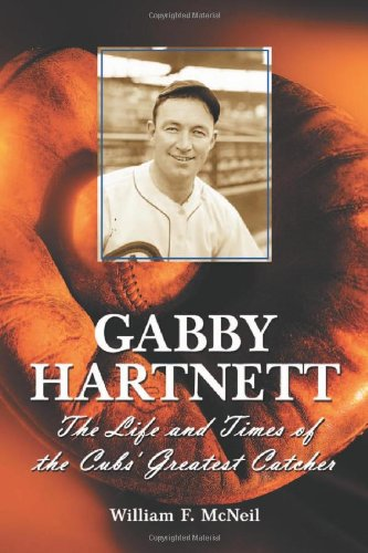Download Gabby Hartnett: The Life and Times of the Cubs' Greatest Catcher pdf epub