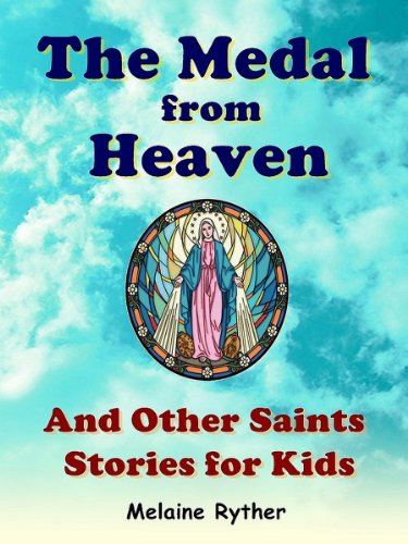 (The Medal from Heaven and Other Saints Stories for Kids)