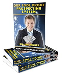 Our Fool Proof Prospecting System