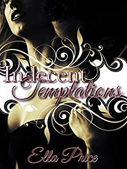 Indecent Temptations by [Price, Ella]
