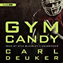 Gym Candy Audiobook by Carl Deuker Narrated by Kyle McCarley