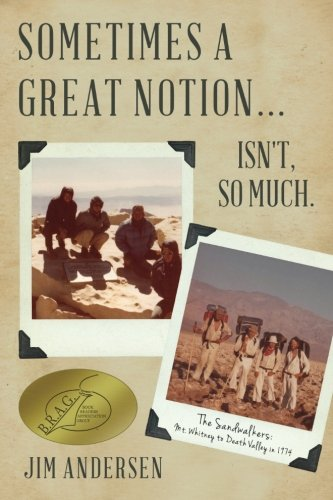 Sometimes a Great Notion... Isn't, so much.: The Sandwalkers:  Mt. Whitney to Death Valley in 1974