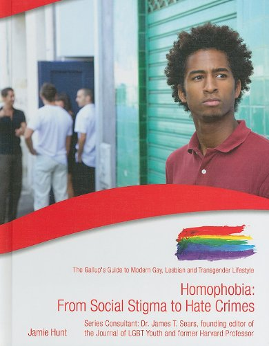 Download Homophobia: From Social Stigma to Hate Crimes (The Gallup's Guide to Modern Gay, Lesbian, & Transgender Lifestyle) ebook
