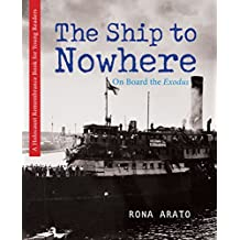 The Ship to Nowhere: On Board the Exodus (Holocaust Remembrance Series for Young Readers Book 15)