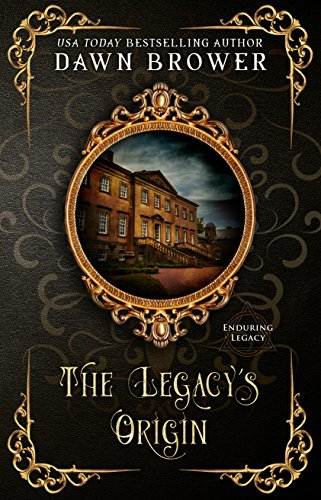 The Legacy's Origin: Dalais Clan's Fate (Enduring Legacy Book 1) by [Brower, Dawn, Legacy, Enduring]
