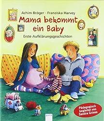 Mama bekommt ein Baby: Erste Aufklärungsgeschichten