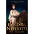 The Kingdom of Nefertiti (The Desert Queen Book 3)