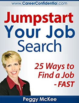 JumpStart Your Job Search: 25 Ways To Find A Job Fast! By [McKee