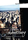 Johannesburg: The making and the shaping of the city (Imagined South Africa)