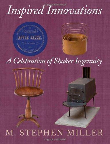 Inspired Innovations: A Celebration of Shaker Ingenuity