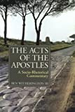 The Acts of the Apostles : A Socio-Rhetorical Commentary