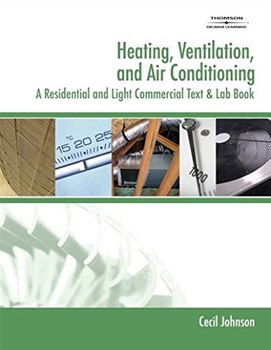 Heating, Ventilation, and Air Conditioning: A Residential and Light Commercial Text & Lab Book (Heating, Ventilating & Air (Commercial Ventilation)