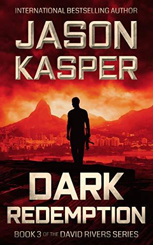 Dark Redemption: An Action Thriller Novel (David Rivers Book 3)