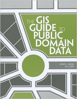 The Gis Guide To Public Domain Data Joseph J Kerski Jill Clark  Amazon Com Books