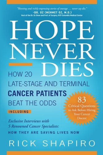 Hope Never Dies: How 20 Late-Stage and Terminal Cancer Patients Beat the Odds cover
