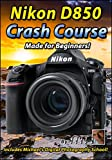 Nikon D850 Crash Course Tutorial Training DVD