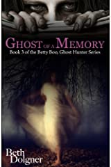 Ghost of a Memory: Book 3 of the Betty Boo, Ghost Hunter Series Kindle Edition
