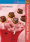 Celebration Cake Pops, Paula MacLeod, 1844487636