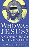 Who Was Jesus?: A Conspiracy in Jerusalem