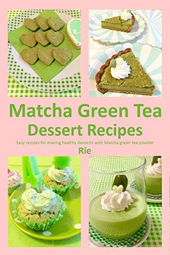 Matcha Green Tea Dessert Recipes (Rie's Healthy Recipes)