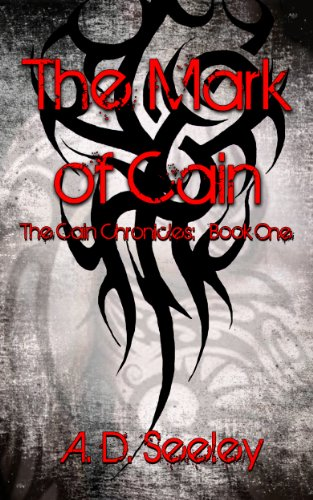 Book: The Mark of Cain (The Cain Chronicles - Book One) by A.D. Seeley